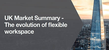 uk market summary - the evolution of flexible workspace