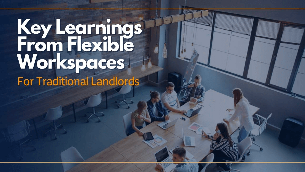 WHAT CAN TRADITIONAL LANDLORDS LEARN FROM FLEXIBLE WORKSPACE?